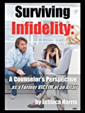 img - for Surviving Infidelity: How a Therapist Coped With Her Own Fiance's Affair book / textbook / text book