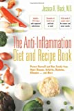 The Anti-Inflammation Diet and Recipe Book: Protect Yourself and Your Family from Heart Disease, Arthritis, Diabetes, Allergies – and More