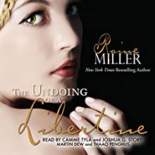 The Undoing of a Libertine: Blackstone Affair Historical Prequel (       UNABRIDGED) by Raine Miller Narrated by Joshua Story, Martin Dew, Thaao Penghlis, Camme Tyla