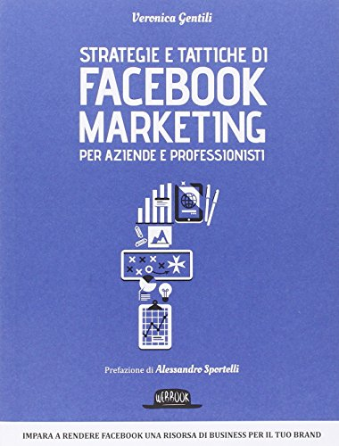 Strategie e tattiche di Facebook Marketing per aziende e professionisti PDF