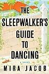 The Sleepwalker's Guide to Dancing: A...