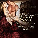 Lord Grayson's Bride Audiobook by Tarah Scott Narrated by Addison Spear