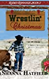 Wrestlin Christmas: (A Sweet Western Holiday Romance) (Rodeo Romance) (Volume 2)