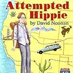 Attempted Hippie | David Noonan
