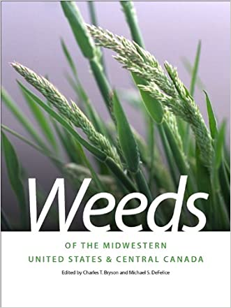 Weeds of the Midwestern United States and Central Canada (Wormsloe Foundation Nature Book)
