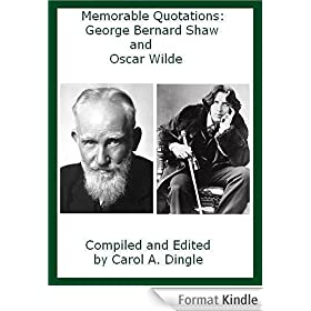 Memorable Quotations: George Bernard Shaw and Oscar Wilde (English Edition)