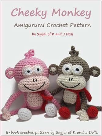 Cheeky Monkey Amigurumi Crochet Pattern : Amazon.com: Cheeky Monkey Amigurumi Crochet Pattern eBook ...