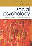 img - for Social Psychology 3rd (third) Edition by Smith, Eliot R., Mackie, Diane M. [2007] book / textbook / text book