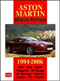 R. M. Clarke Aston Martin Ultimate Portfolio 1994-2006 (Brooklands Books Road Test Series): A Collection of Articles Covering Models DB7, DB9, DBR9, Vanquish, V8 Virage and V8 Vantage.