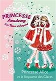 echange, troc Vivian French - Princesse Academy, Tome 14 : Princesse Alice et le Royaume des Glaces