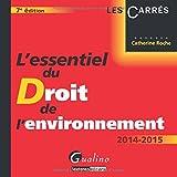 echange, troc Catherine Roche - L'essentiel du droit de l'environnement 2014-2015