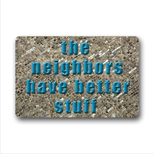 the neighbors have better stuff.funny quotes design non-woven fabric top Custom Doormat,Indoor/Outdoor Floor Mat( 23.6 X 15.7 Inch)