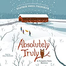 Absolutely Truly: A Pumpkin Falls Mystery (       UNABRIDGED) by Heather Vogel Frederick Narrated by Amy Rubinate