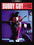 Buddy Guy -- Guitar Anthology: Authentic Guitar TAB (Guitar Anthology Series) by Buddy Guy (1996-09-01)