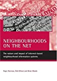 img - for Neighbourhoods on the net: The nature and impact of internet-based neighbourhood information systems by Burrows, Roger, Ellison, Nick, Woods, Brian (2005) Paperback book / textbook / text book