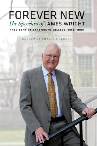 forever-new-the-speeches-of-james-wright-president-of-dartmouth-college-1998-2009