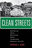 Clean Streets: Controlling Crime, Maintaining Order, and Building Community Activism (New Perspectives in Crime, Deviance, and Law)