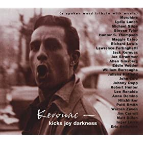 Kerouac - Kicks Joy Darkness (a Spoken Word Tribute With Music)