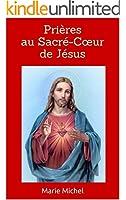 Pri�res au Sacr�-Cœur de J�sus (Pri�res chr�tiennes)
