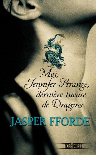 Moi, Jennifer Strange, dernière tueuse de Dragons -Jasper Fforde