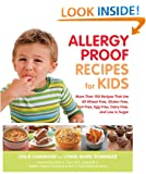 Allergy-proof Recipes for Kids: More Than 150 Recipes That are Wheat-free, Gluten-free, Nut-free, Egg-free, and Low in Sugar