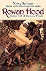 [Rowan Hood: Outlaw Girl of Sherwood Forest] (By: Nancy Springer) [published: September, 2002]