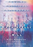 Reading Political Philosophy: Machiavelli to Mill (0415211972) by Matravers, Derek