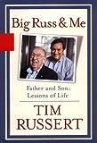 Big Russ & Me by Tim Russert [Hardcover]