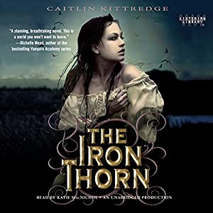The Iron Thorn: The Iron Codex, Book 1 | [Caitlin Kittredge]