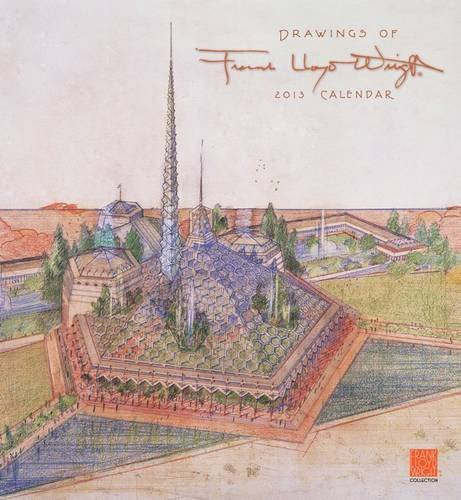 Drawings of Frank Lloyd Wright 2013 Wall Calendar