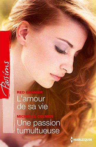 Red Garnier - L'amour de sa vie - Une passion tumultueuse (Passions) (French Edition)