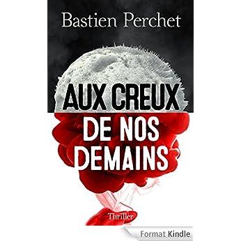 Aux creux de nos demains - Bastien Perchet