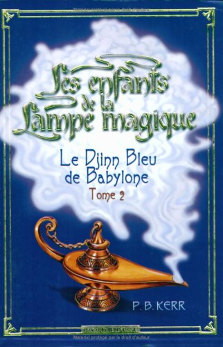 Les enfants de la lampe magique (2) : Le djinn bleu de Babylone