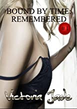 Remembered (Erotic Romance) (Bound By Time)