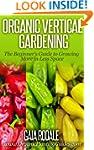 Organic Vertical Gardening: The Begin...