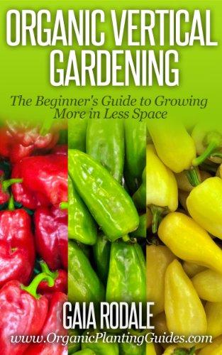 Free Kindle Book : Organic Vertical Gardening: The Beginner