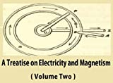 Image of A Treatise on Electricity and Magnetism ( Volume Two )