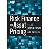 Risk Finance and Asset Pricing: Value, Measurements, and Markets ~ Charles S. Tapiero