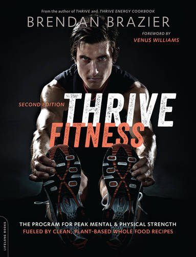 Thrive Fitness, second edition: The Program for Peak Mental and Physical Strength—Fueled by Clean, Plant-based, Whole Food Recipes (No Meat Athlete compare prices)