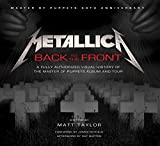 img - for Metallica: Back to the Front: A Fully Authorized Visual History of the Master of Puppets Album and Tour book / textbook / text book