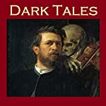 Dark Tales: Uncanny and Unsettling Stories | Arthur Conan Doyle,Maxim Gorky,M. R. James,Guy de Maupassant,Joseph Conrad,Arnold Bennett,H. P. Lovecraft
