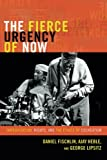 img - for The Fierce Urgency of Now: Improvisation, Rights, and the Ethics of Cocreation (Improvisation, Community, and Social Practice) book / textbook / text book