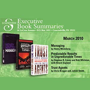 Soundview Executive Book Summaries, March 2010 | [Henry Mintzberg, Stephen R. Covey, Bob Whitman, Chris Brogan, Julien Smith]