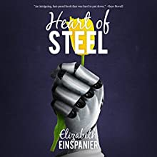 Heart of Steel (       UNABRIDGED) by Elizabeth Einspanier Narrated by Peter Reynolds