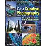 New A-Z of Creative Photography: Over 50 Techniques Explained in Fullby Lee Frost