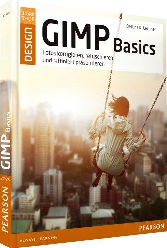 gimp-basics-fotos-korrigieren-retuschieren-und-raffiniert-prasentieren-m-t-pearson-design
