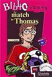 Le match de Thomas. Bibliojeunes Niveau A1