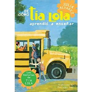 De cómo tía Lola aprendió a enseñar [How Tia Lola Learned to Teach]   [Julia Alvarez]