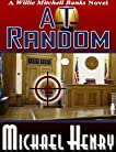 At Random (A Willie Mitchell Banks Novel)