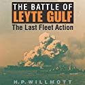 The Battle of Leyte Gulf: The Last Fleet Action: Twentieth-Century Battles (       UNABRIDGED) by H. P. Willmott Narrated by Jim Seitz